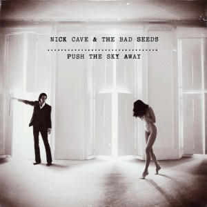 Nick Cave_push-the-sky-away
