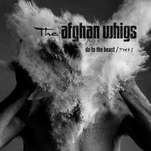The Afghan Whigs_Do the beast