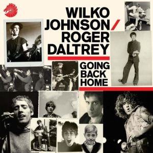 Wilko Johnson-Roger Daltrey-Going back home