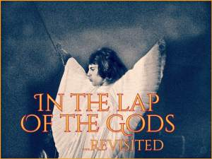 In The Lap Of The Gods... Revisited