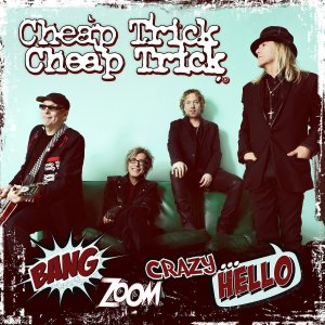 cheap-trick-bang-zoom-crazy-hello