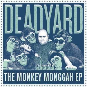 Deadyard The Monckey Monggah EP